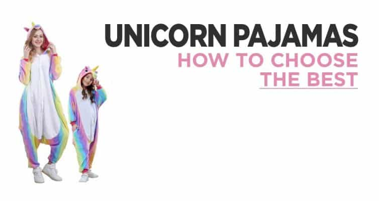 Where Can I Get A Pair Of Cheap Unicorn Pajamas ? How To Choose The Best ?