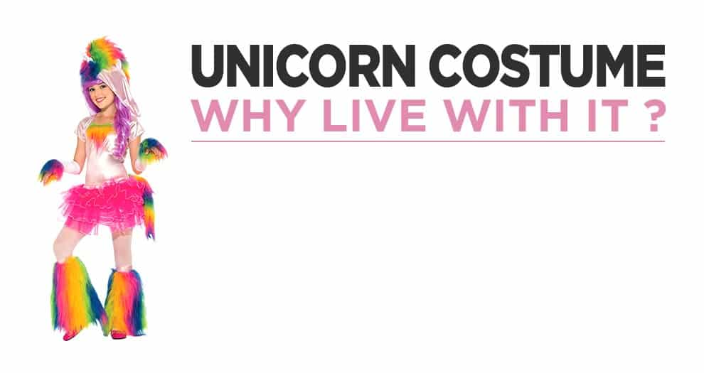 Why Live In A Unicorn Costume For Adult, Child Or Baby ?