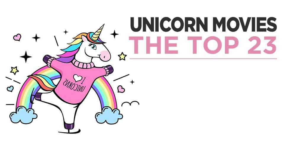 Top 23 Unicorn Movies You Must See !