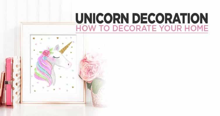 How To Decorate Your House With Unicorn Decoration