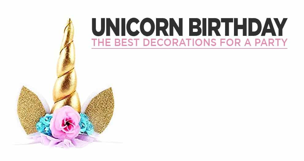 Unicorn Birthday Decoration : A Magical Touch To Your Party