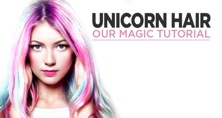 Unicorn Hair Tutorial