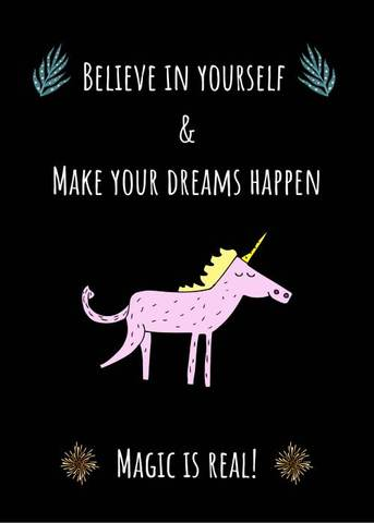 believe in yourself & make your dreams happen magic is real unicorn