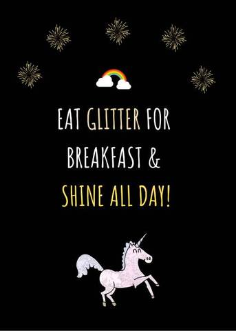 eat glitter for breakfast & shine all day