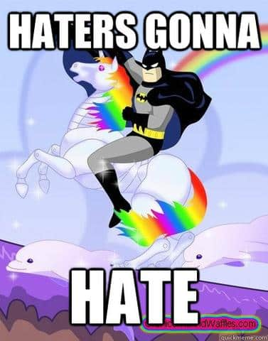 haters gonna hate batman ridding