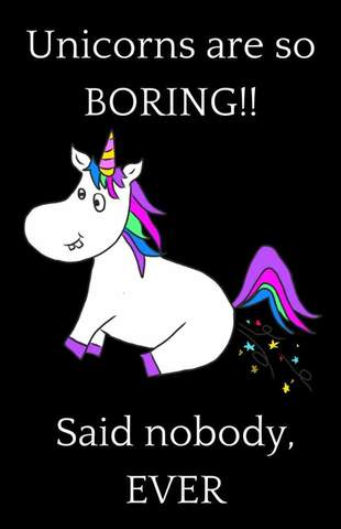 unicorns are so boring