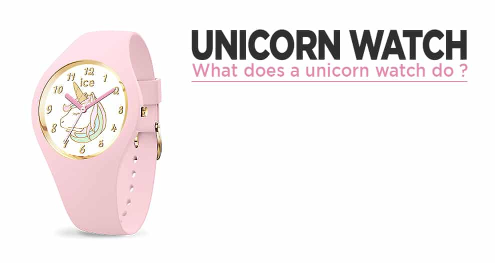 What Does A Unicorn Watch Do ?